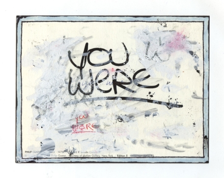 """""""You Were"""" 6.75 x 4.5"""" ink and correction fluid on postcard. Stephen Lipman 2011"""